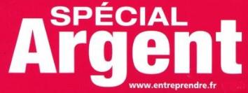 Spécial Argent Entreprendre.fr
